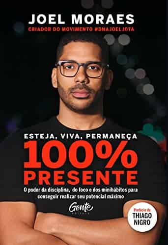 Esteja, Viva, Permaneça 100% Presente - Joel Moraes
